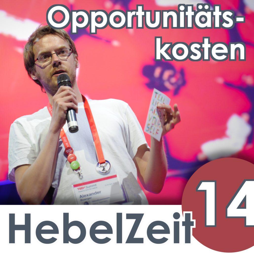 14 opportunittskosten die qual der wahl hebelzeit podcast - Opportunitatskosten Beispiel